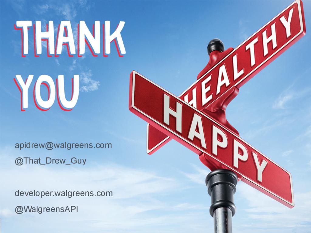apidrew@walgreens.com @That_Drew_Guy developer....