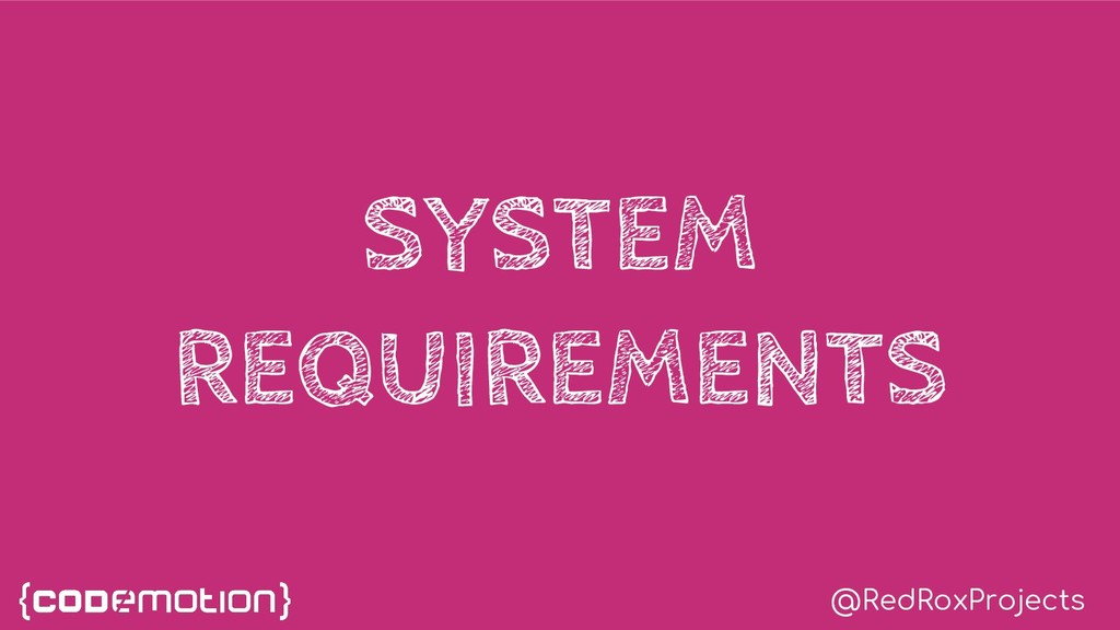 @RedRoxProjects SYSTEM REQUIREMENTS