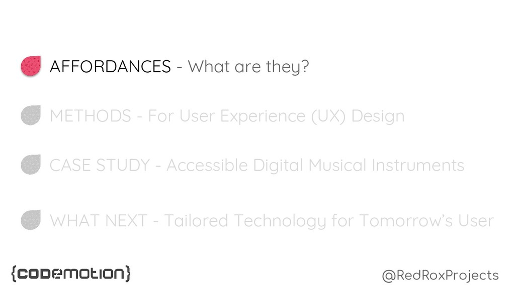 AFFORDANCES - What are they? METHODS - For User...
