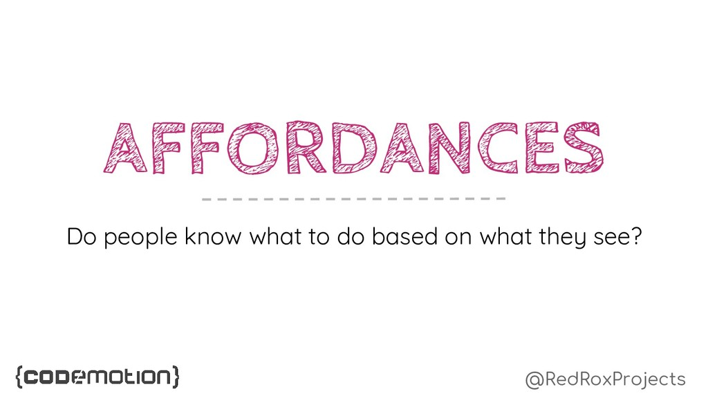 @RedRoxProjects AFFORDANCES Do people know what...