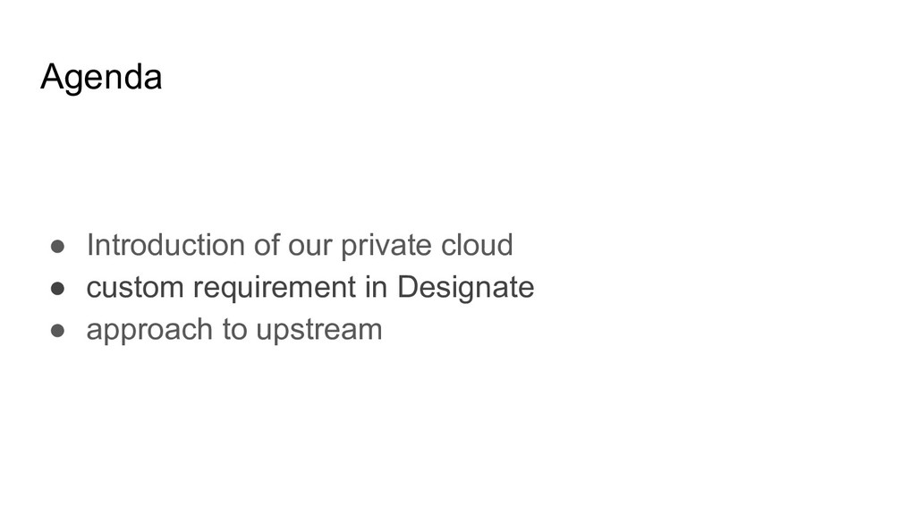 Agenda ● Introduction of our private cloud ● cu...