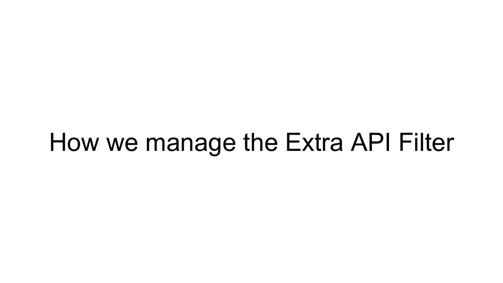How we manage the Extra API Filter
