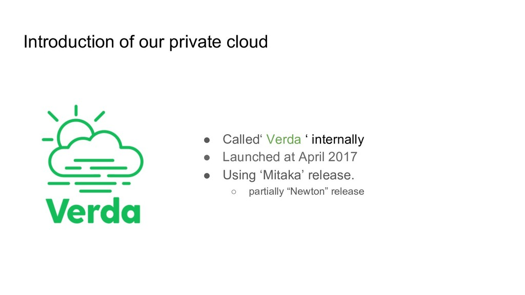 Introduction of our private cloud ● Called' Ver...