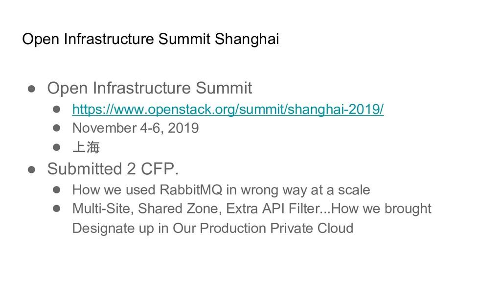 Open Infrastructure Summit Shanghai ● Open Infr...