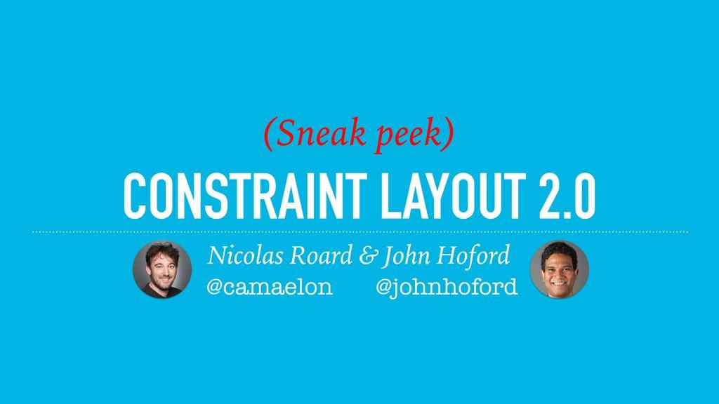 CONSTRAINT LAYOUT 2.0 Nicolas Roard & John Hofo...