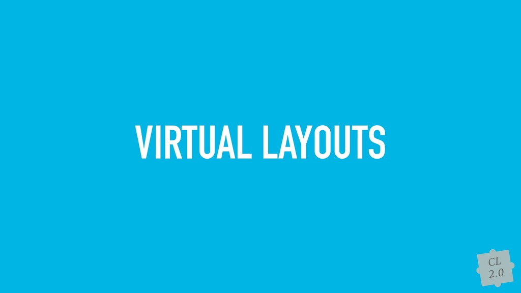 CL 2.0 VIRTUAL LAYOUTS
