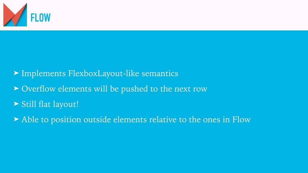 FLOW ➤ Implements FlexboxLayout-like semantics ...