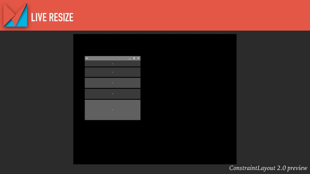 ConstraintLayout 2.0 preview LIVE RESIZE
