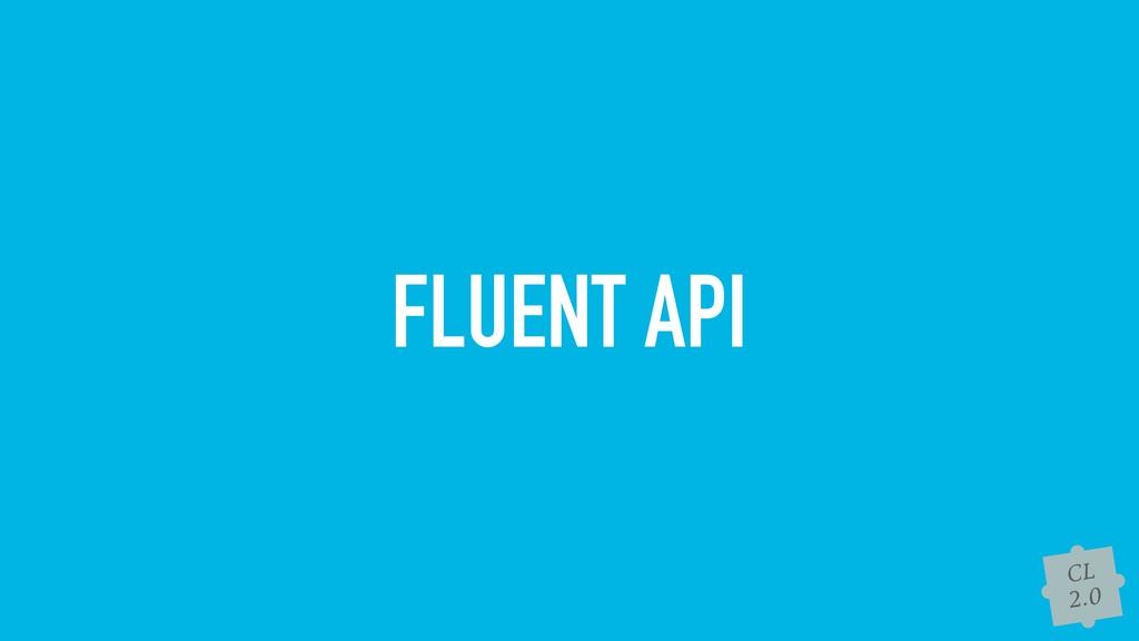 CL 2.0 FLUENT API