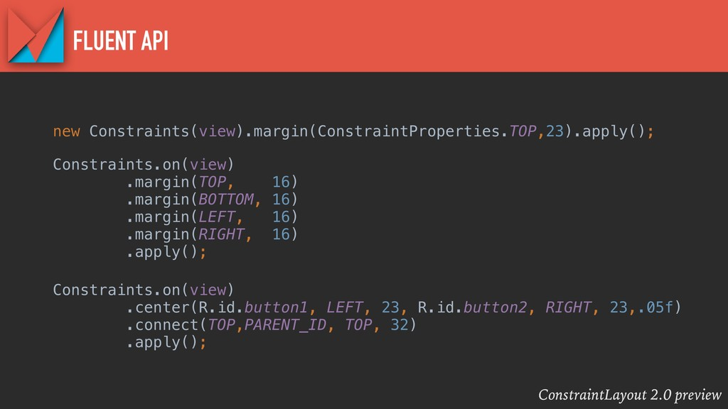 ConstraintLayout 2.0 preview FLUENT API new Con...