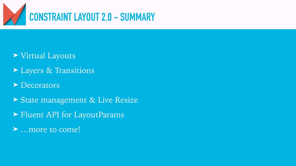CONSTRAINT LAYOUT 2.0 - SUMMARY ➤ Virtual Layou...