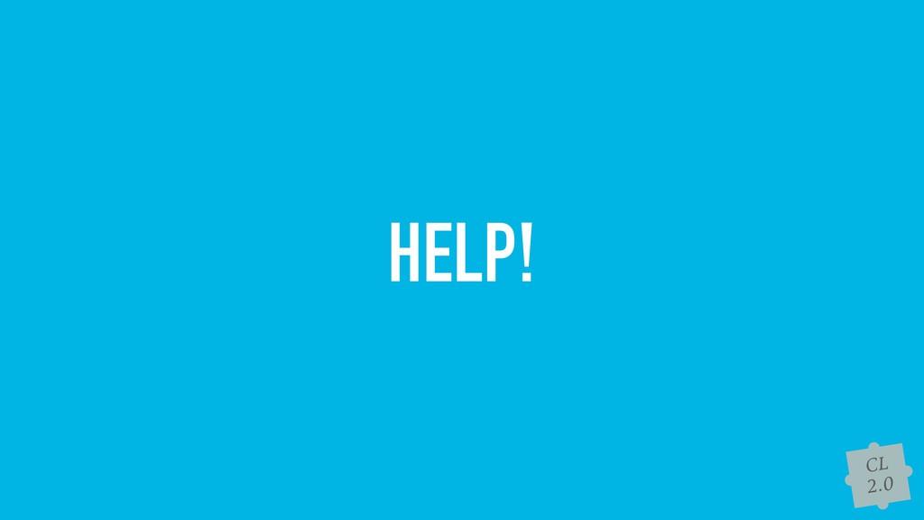 CL 2.0 HELP!