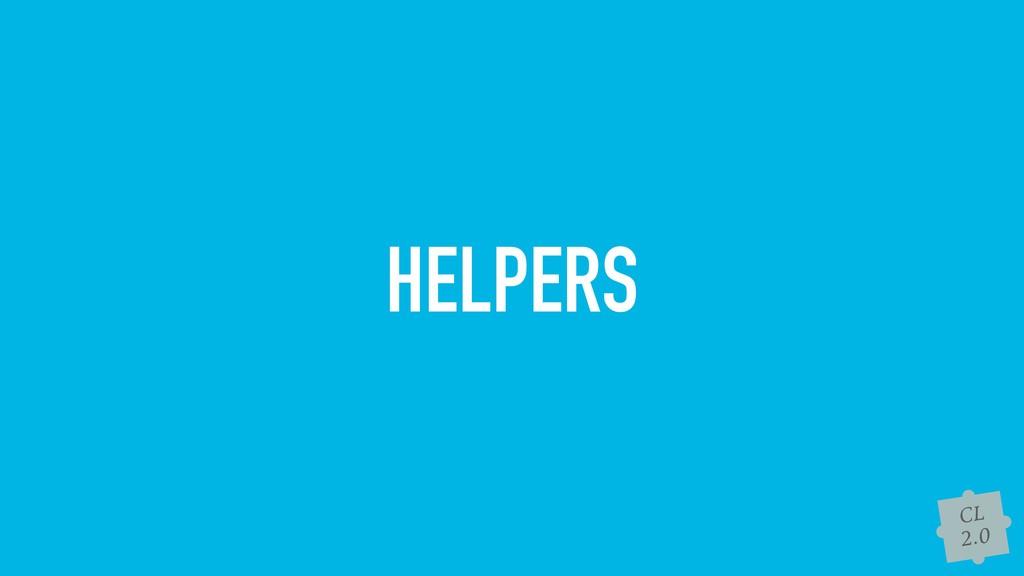 CL 2.0 HELPERS