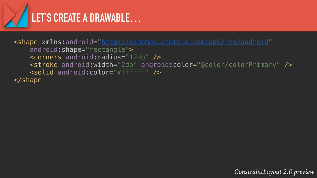 ConstraintLayout 2.0 preview LET'S CREATE A DRA...