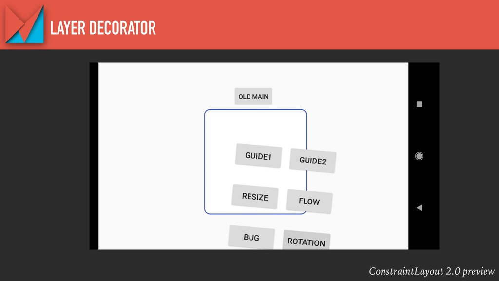 ConstraintLayout 2.0 preview LAYER DECORATOR