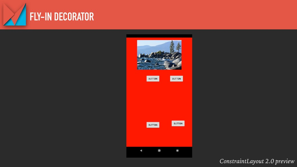 ConstraintLayout 2.0 preview FLY-IN DECORATOR