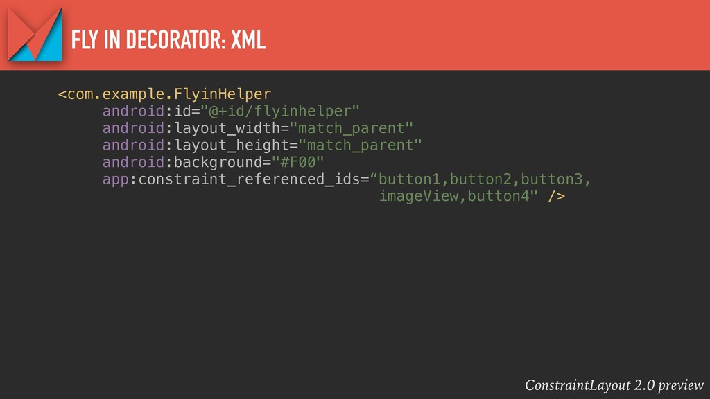 ConstraintLayout 2.0 preview FLY IN DECORATOR: ...