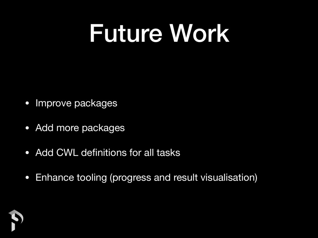 Future Work • Improve packages  • Add more pack...