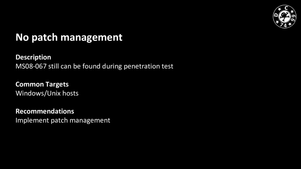 No patch management Description MS08-067 still ...