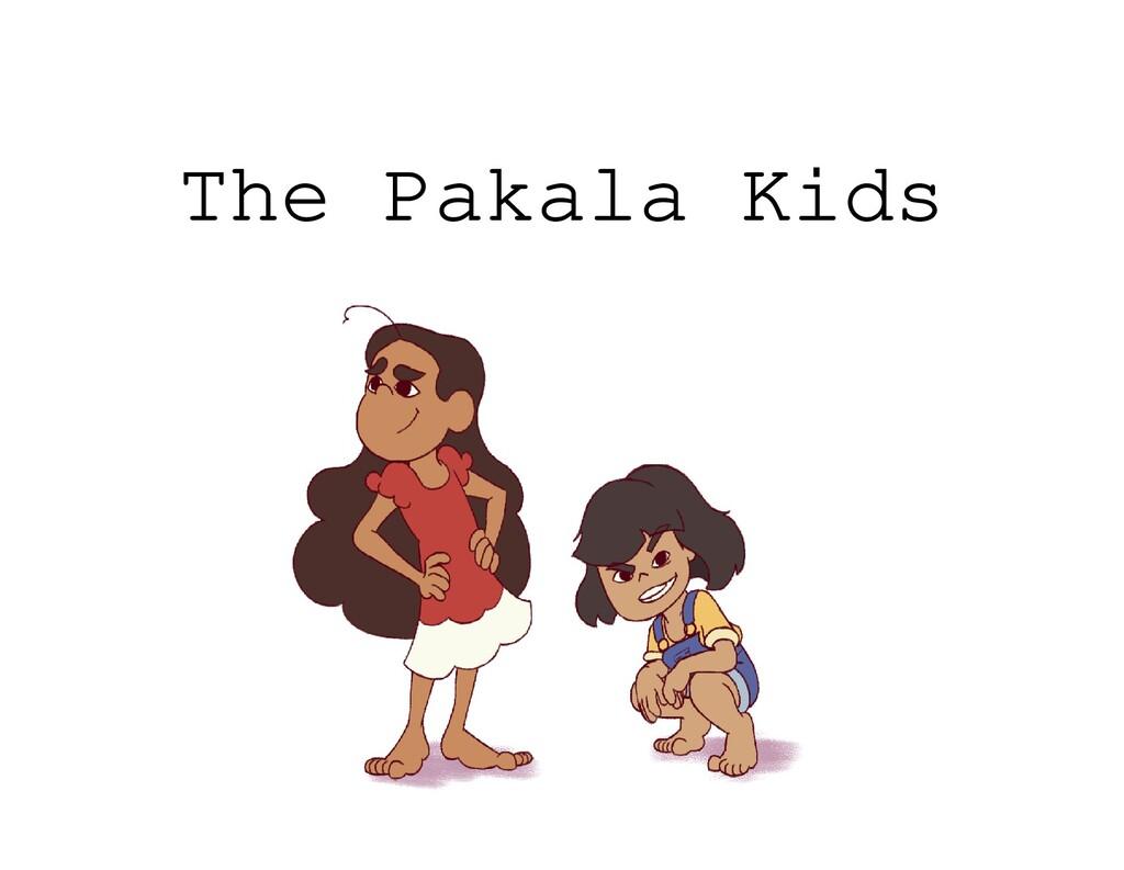 The Pakala Kids