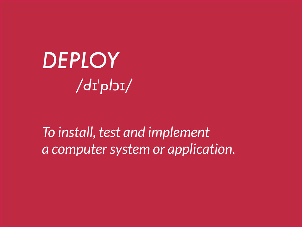 To install, test and implement a computer syste...