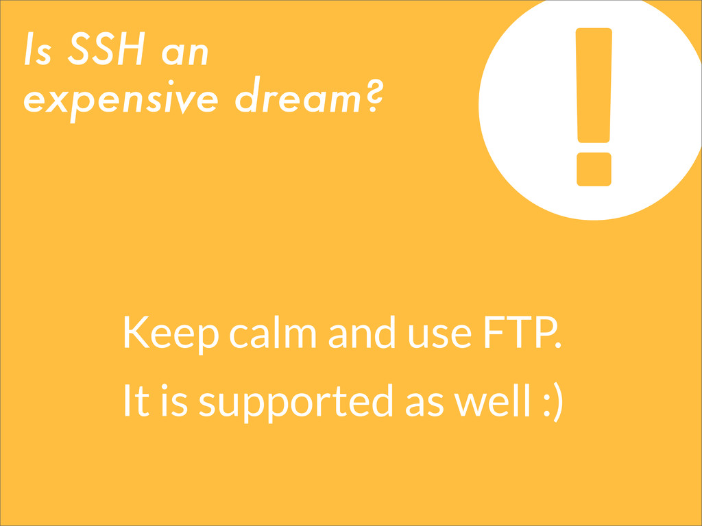 Is SSH an expensive dream? Keep calm and use FT...
