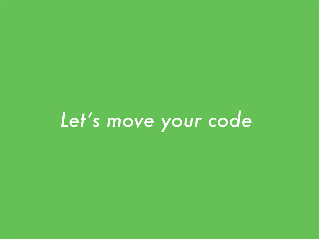 Let's move your code