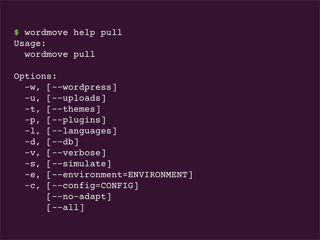 $ wordmove help pull Usage: wordmove pull Optio...
