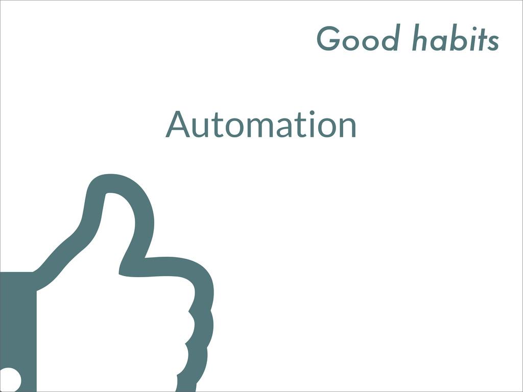 Good habits Automation