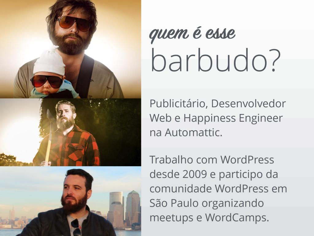 Publicitário, Desenvolvedor Web e Happiness Eng...