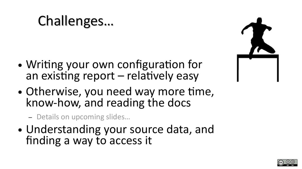 Challenges… Challenges… ● Writing your own conf...