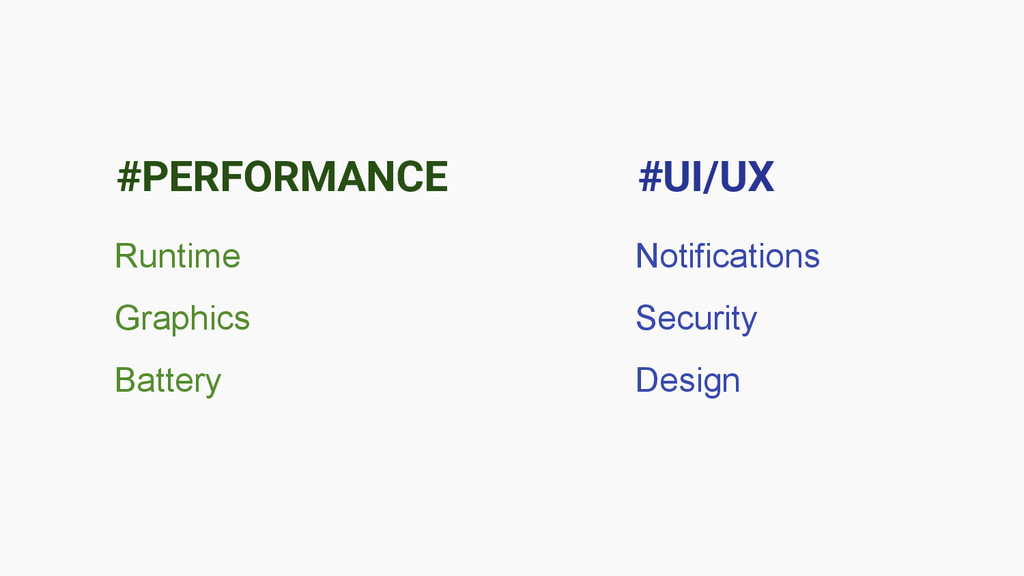#PERFORMANCE #UI/UX Runtime Graphics Battery No...