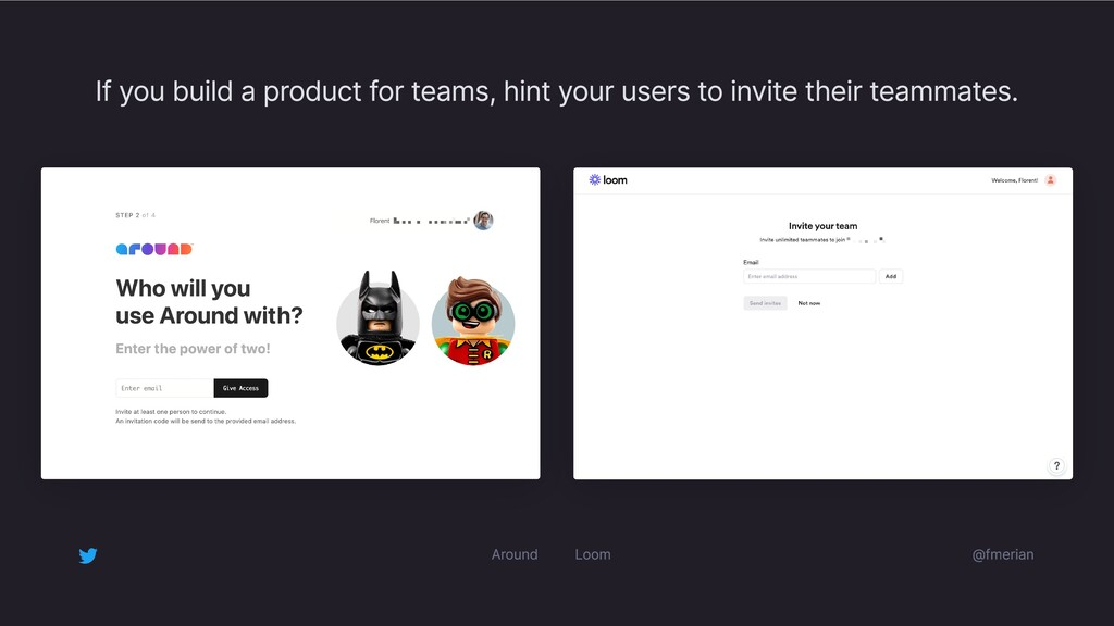 If you build a product for teams, hint your use...