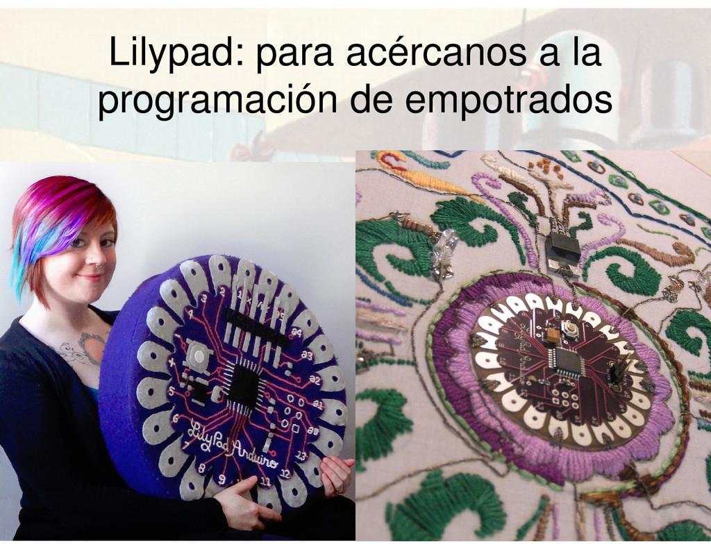 Lilypad: para acércanos a la programación de em...