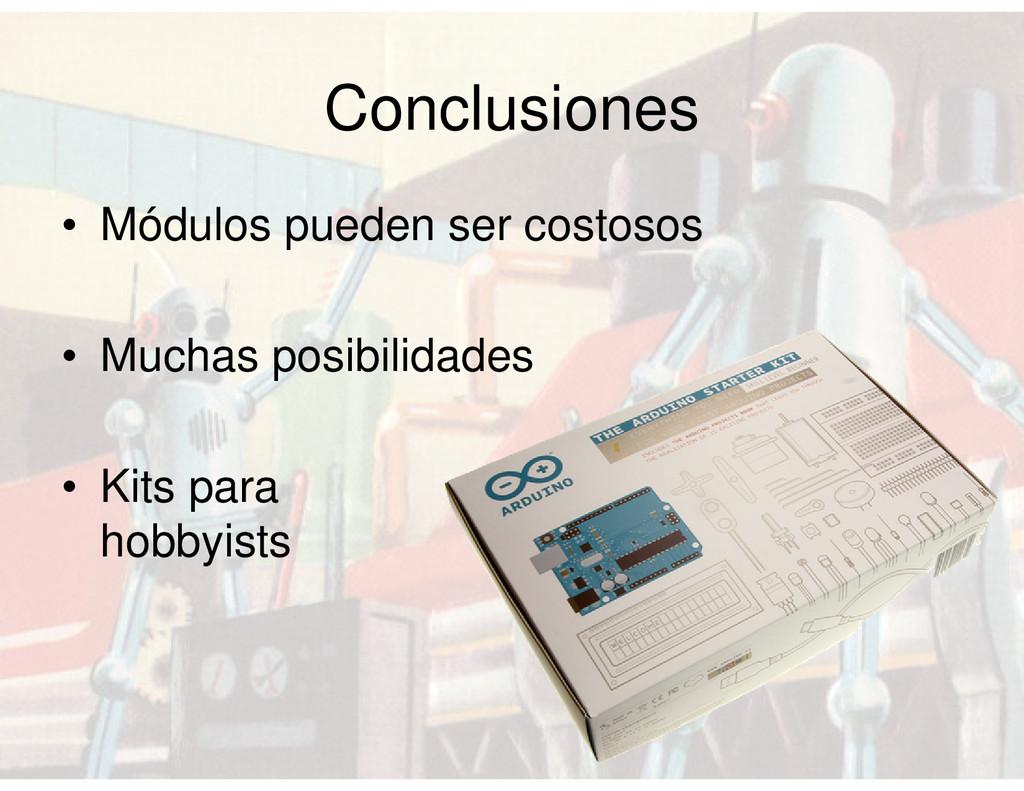 Conclusiones • Módulos pueden ser costosos • Mu...