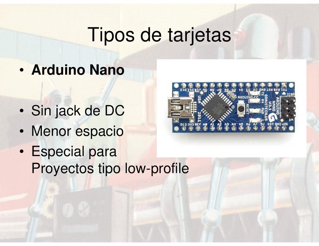 Tipos de tarjetas • Arduino Nano • Sin jack de ...