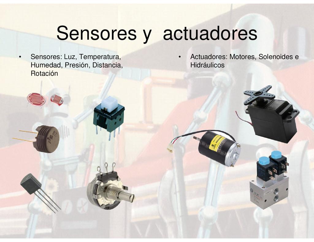 Sensores y actuadores • Sensores: Luz, Temperat...