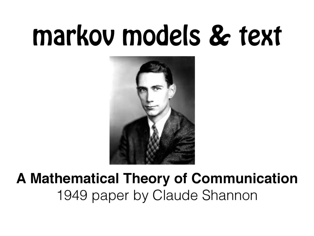 markov models & text A Mathematical Theory of C...