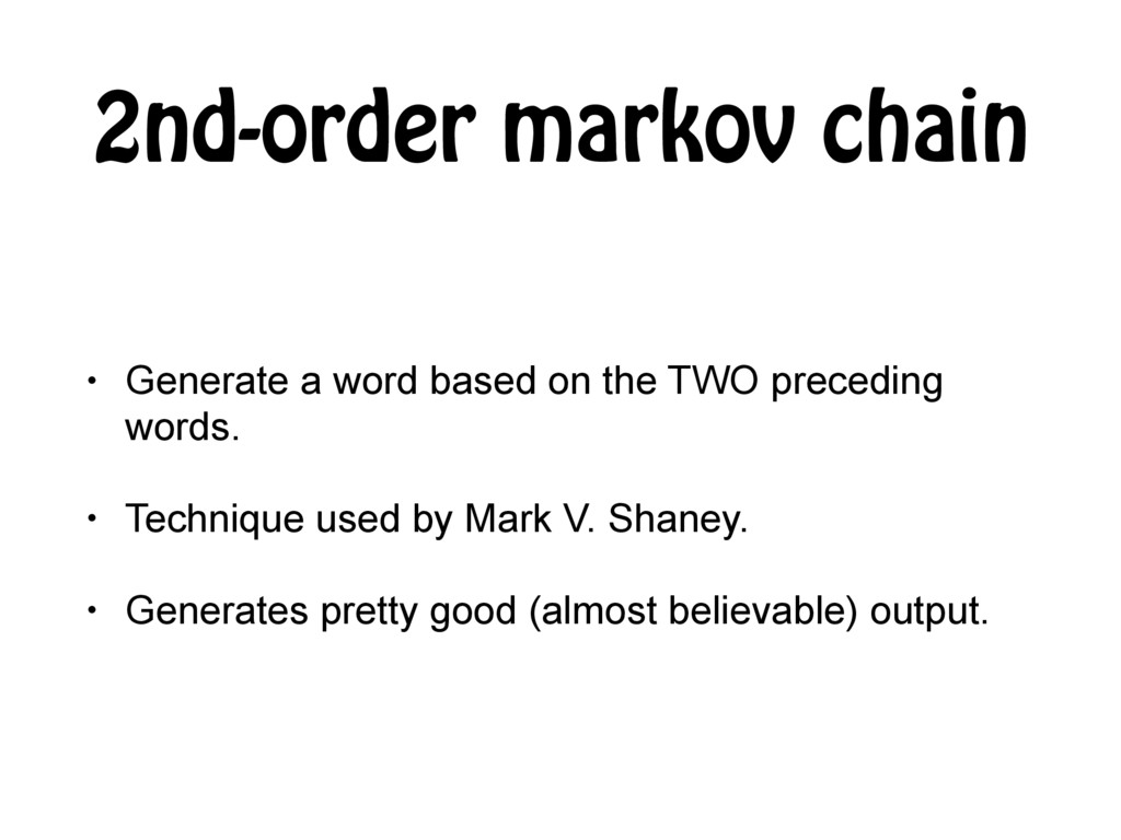 2nd-order markov chain • Generate a word based ...
