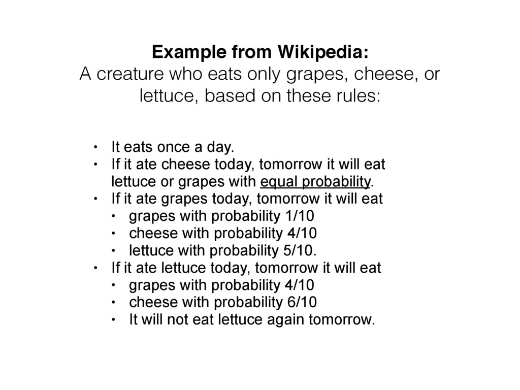 Example from Wikipedia: A creature who eats onl...