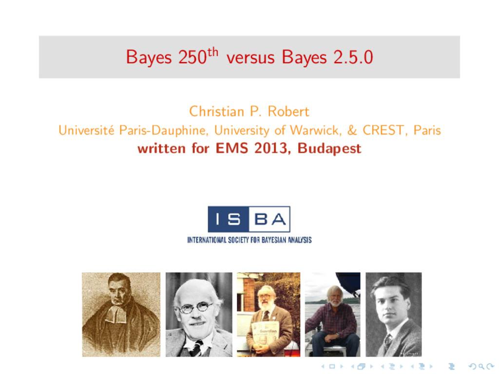 Bayes 250th versus Bayes 2.5.0 Christian P. Rob...