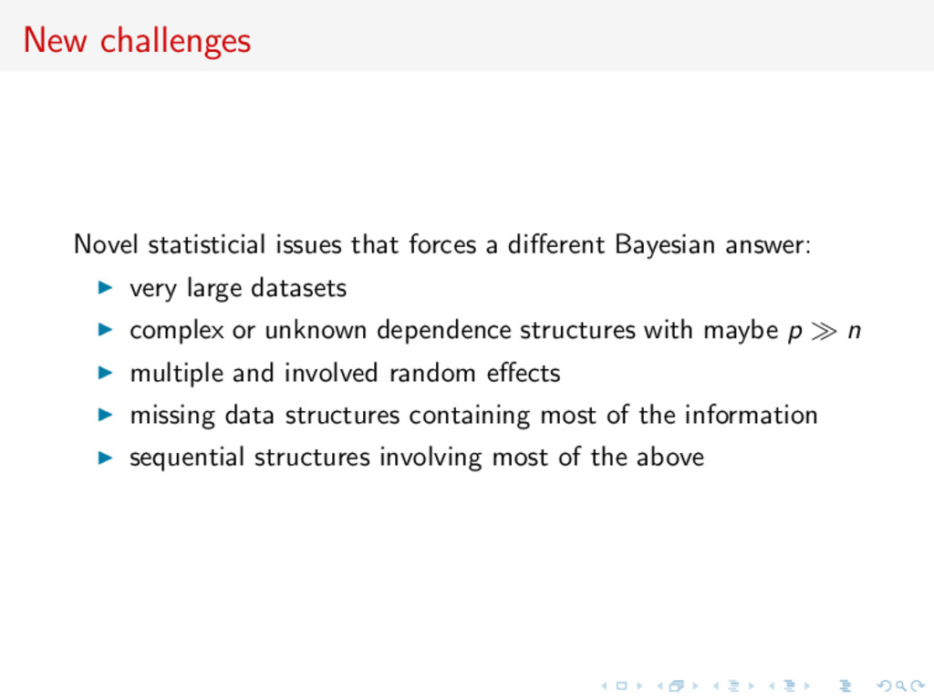 New challenges Novel statisticial issues that f...