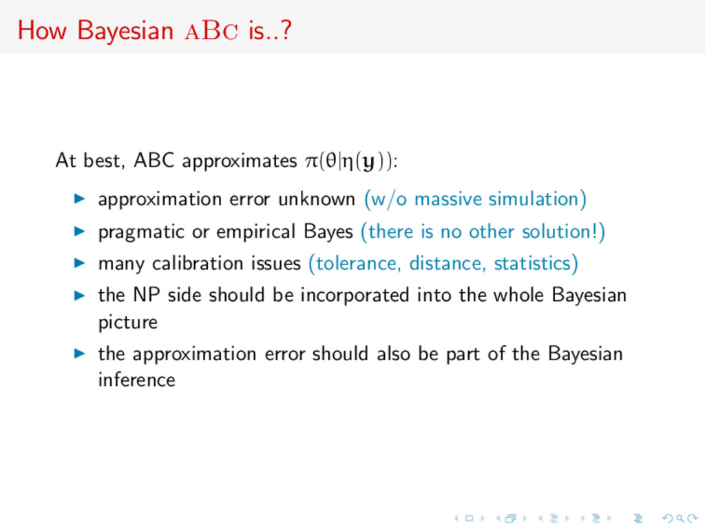 How Bayesian aBc is..? At best, ABC approximate...