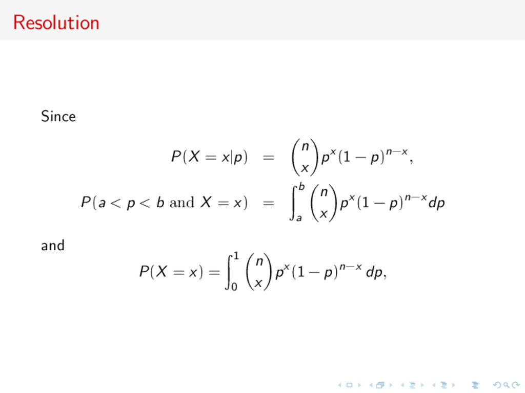 Resolution Since P(X = x|p) = n x px (1 − p)n−x...