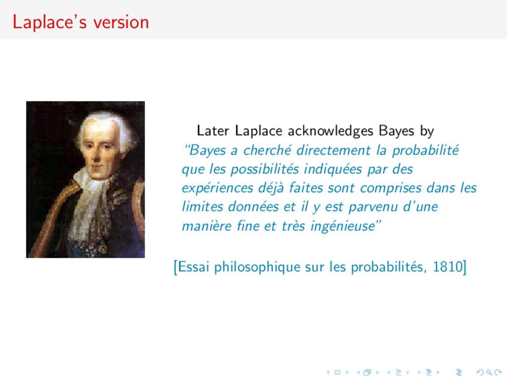 Laplace's version Later Laplace acknowledges Ba...
