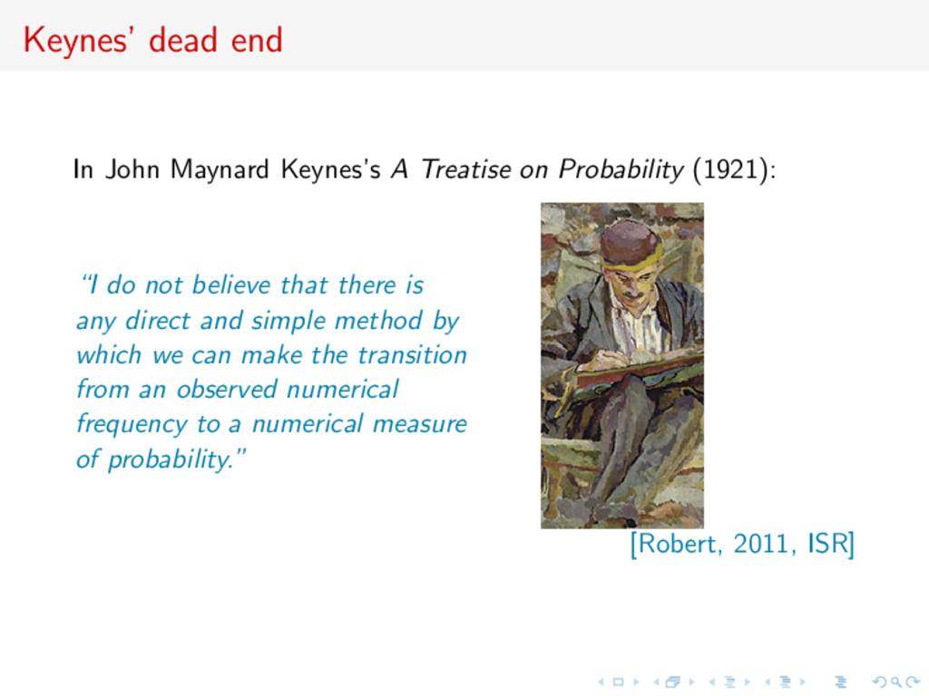 Keynes' dead end In John Maynard Keynes's A Tre...