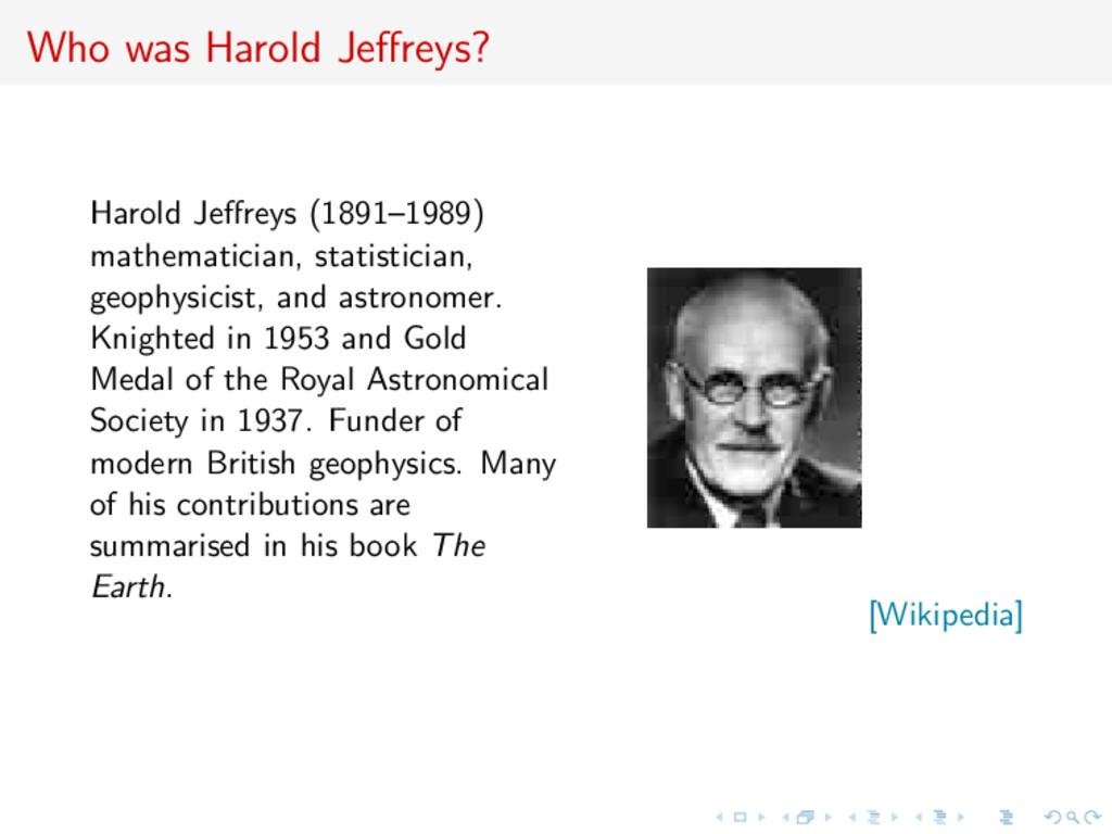 Who was Harold Jeffreys? Harold Jeffreys (1891–19...