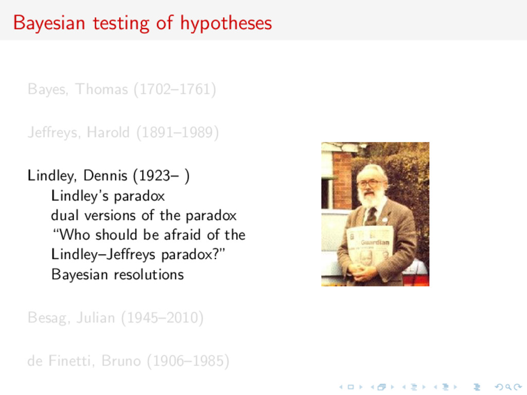Bayesian testing of hypotheses Bayes, Thomas (1...