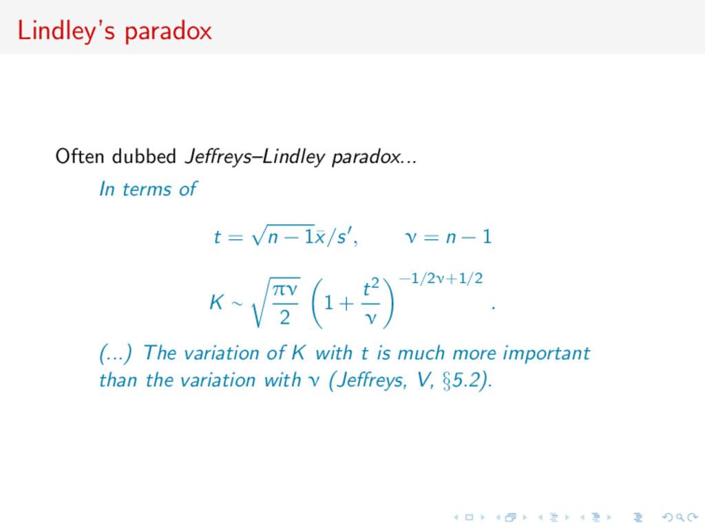 Lindley's paradox Often dubbed Jeffreys–Lindley ...
