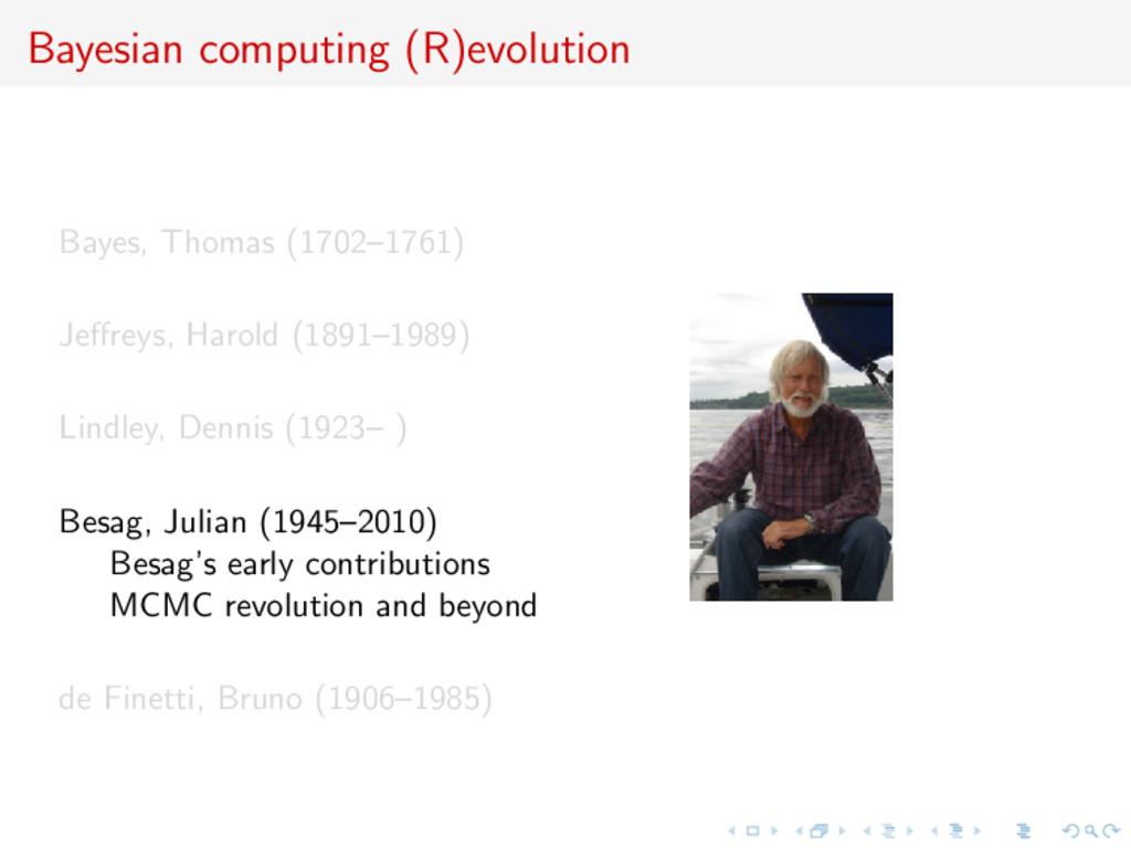 Bayesian computing (R)evolution Bayes, Thomas (...
